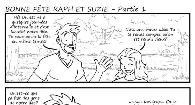 Épisode 243 – Bonne fête Raph et Suzie – Partie 1