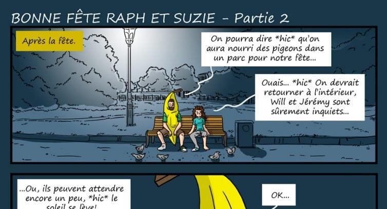 Épisode 244 – Bonne fête Raph et Suzie – Partie 2